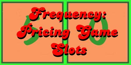 Pricing Game Frequency By Slots